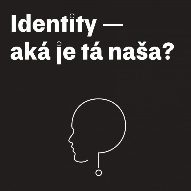 Festival / Identity – aká je tá naša?