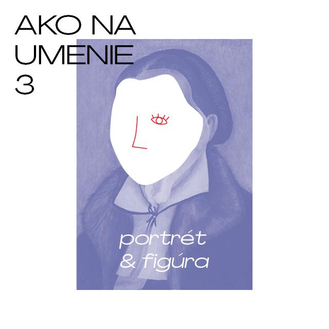 Ako na umenie 3 (portrét a figúra)