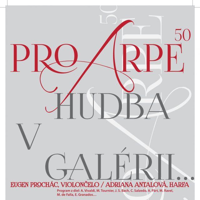 1 - PRO/ARPE – HUDBA V GALÉRII